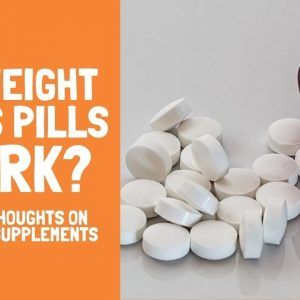 Do Weight Loss Pills and Supplements Actually Work? Some Thoughts on Proven Supplement - A Review